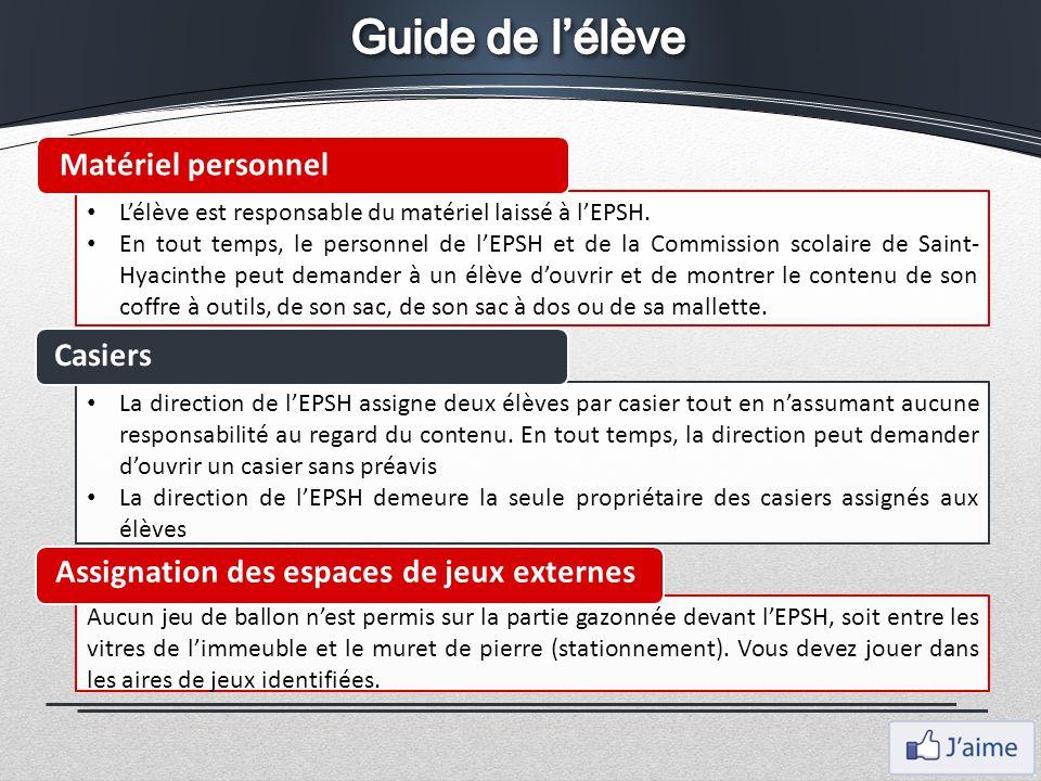 L'élève est responsable du matériel laissé à l'EPSH. En tout temps, le personnel de l'EPSH et de la Commission scolaire de Saint- Hyacinthe peut deman
