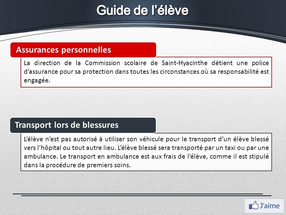 La direction de la Commission scolaire de Saint-Hyacinthe détient une police d'assurance pour sa protection dans toutes les circonstances où sa respon