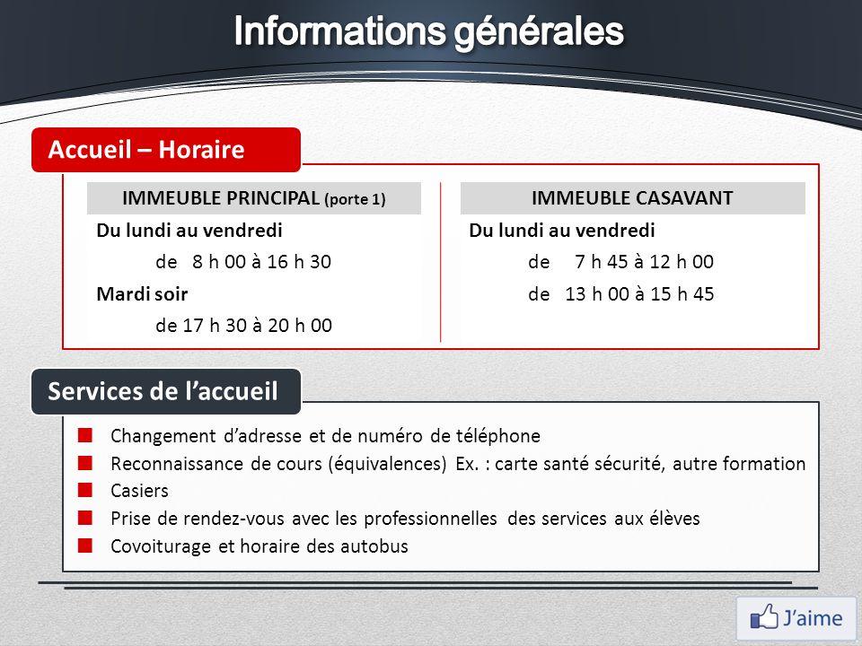 Accueil – HoraireServices de l'accueil Changement d'adresse et de numéro de téléphone Reconnaissance de cours (équivalences) Ex. : carte santé sécurit