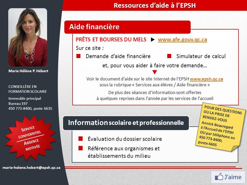 Marie Hélène P. Hébert Aide financière PRÊTS ET BOURSES DU MELS  www.afe.gouv.qc.ca www.afe.gouv.qc.ca CONSEILLÈRE EN FORMATION SCOLAIRE Immeuble pri