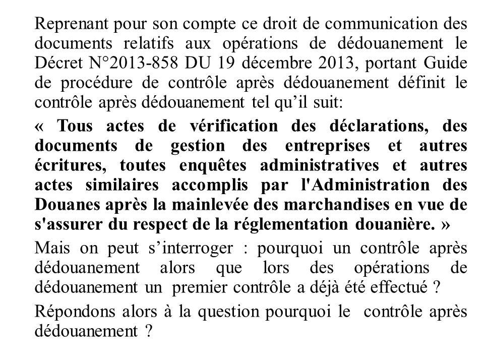 Reprenant pour son compte ce droit de communication des documents relatifs aux opérations de dédouanement le Décret N°2013-858 DU 19 décembre 2013, po