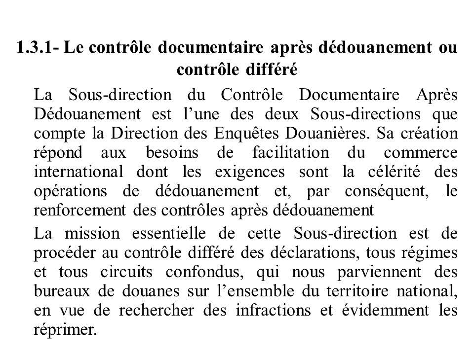 1.3.1- Le contrôle documentaire après dédouanement ou contrôle différé La Sous-direction du Contrôle Documentaire Après Dédouanement est l'une des deu