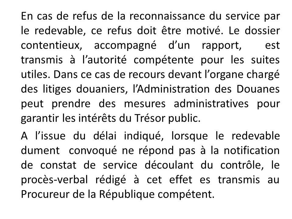 En cas de refus de la reconnaissance du service par le redevable, ce refus doit être motivé. Le dossier contentieux, accompagné d'un rapport, est tran