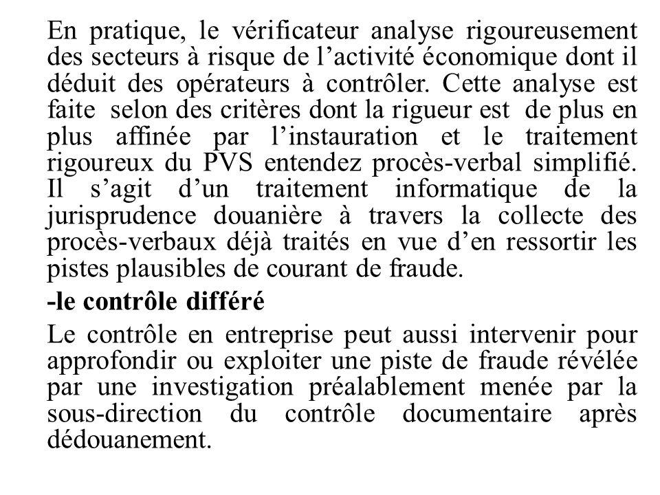 En pratique, le vérificateur analyse rigoureusement des secteurs à risque de l'activité économique dont il déduit des opérateurs à contrôler. Cette an