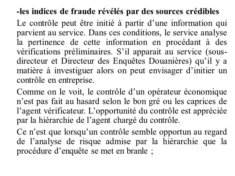 -les indices de fraude révélés par des sources crédibles Le contrôle peut être initié à partir d'une information qui parvient au service. Dans ces con