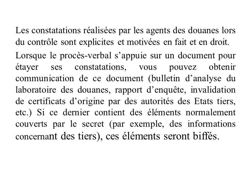 Les constatations réalisées par les agents des douanes lors du contrôle sont explicites et motivées en fait et en droit. Lorsque le procès-verbal s'ap