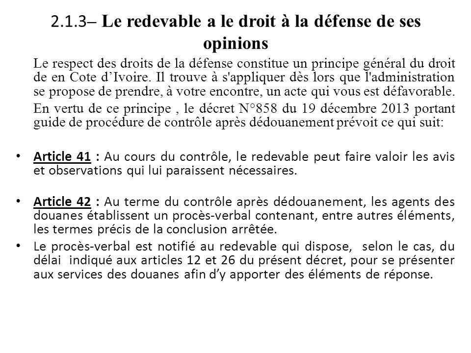 2.1.3 – Le redevable a le droit à la défense de ses opinions Le respect des droits de la défense constitue un principe général du droit de en Cote d'I