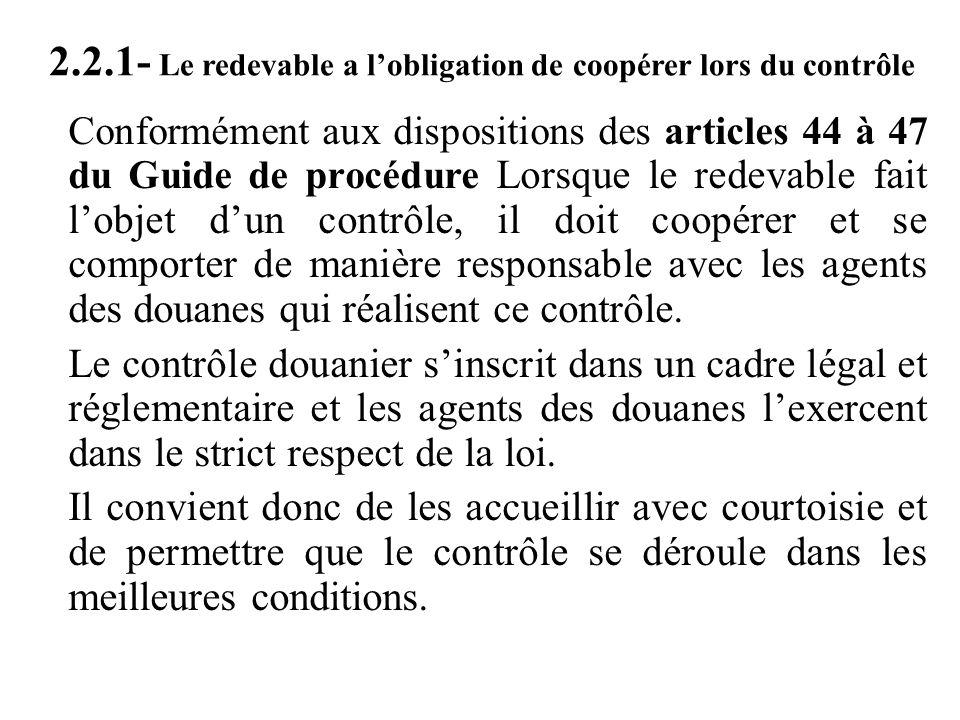 2.2.1- Le redevable a l'obligation de coopérer lors du contrôle Conformément aux dispositions des articles 44 à 47 du Guide de procédure Lorsque le re
