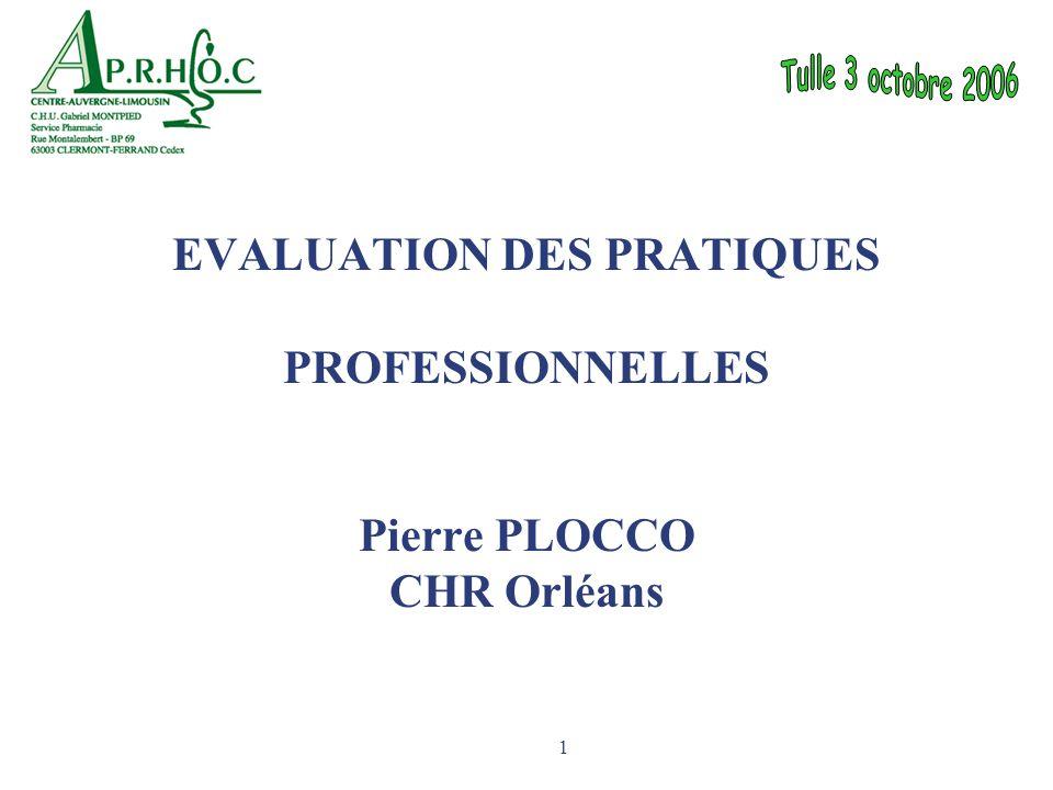 1 EVALUATION DES PRATIQUES PROFESSIONNELLES Pierre PLOCCO CHR Orléans