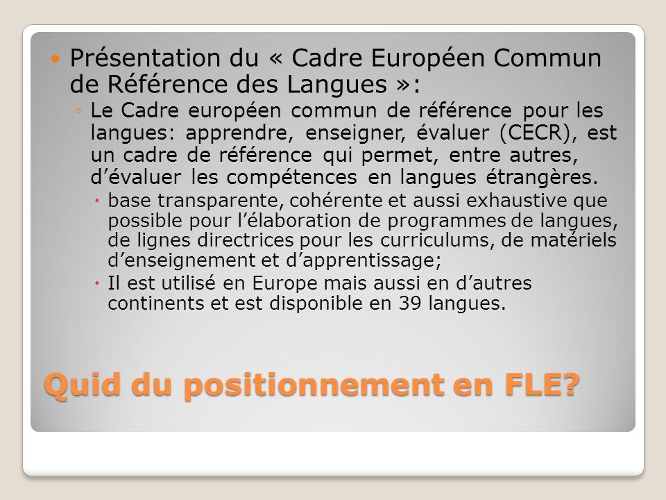 Quid du positionnement en FLE? Présentation du « Cadre Européen Commun de Référence des Langues »: ◦Le Cadre européen commun de référence pour les lan