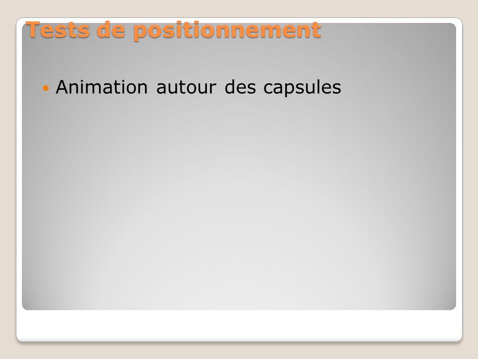 Tests de positionnement Animation autour des capsules