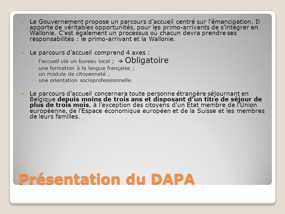 Présentation du DAPA Le Gouvernement propose un parcours d'accueil centré sur l'émancipation. Il apporte de véritables opportunités, pour les primo-ar