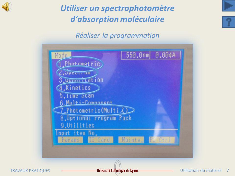 Utilisation du matériel 6 TRAVAUX PRATIQUES Utiliser un spectrophotomètre d'absorption moléculaire Cuve de mesure Cuve de référence