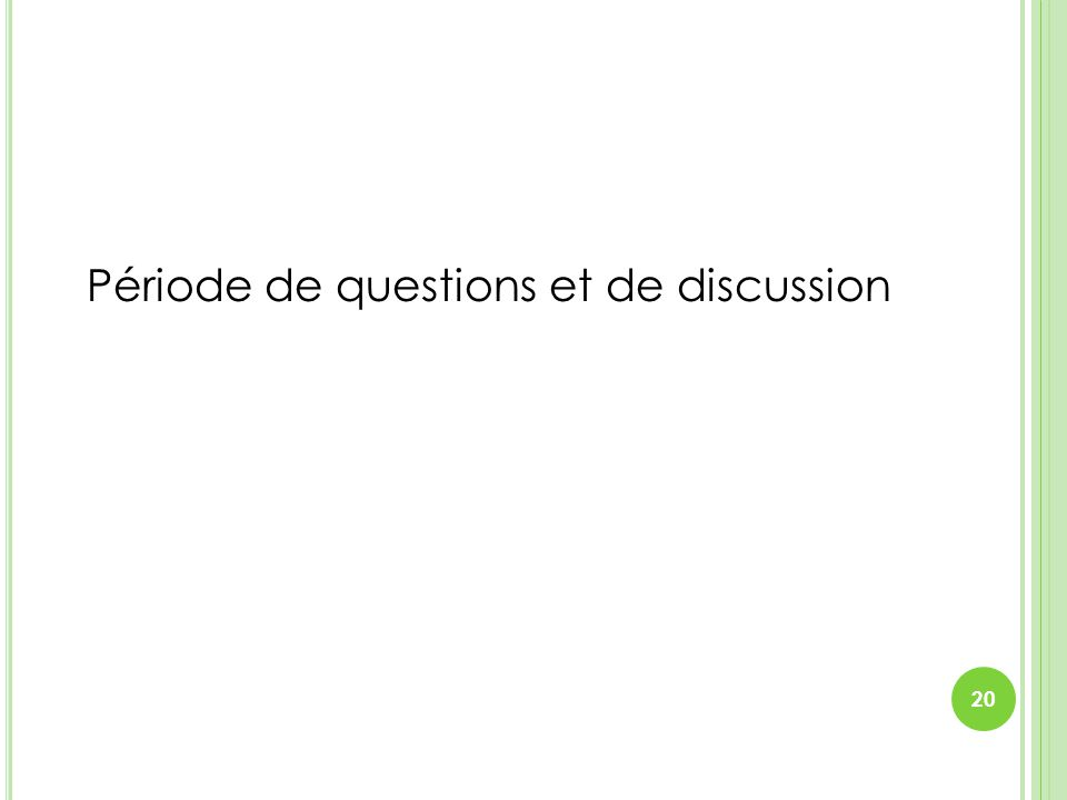 Période de questions et de discussion 20