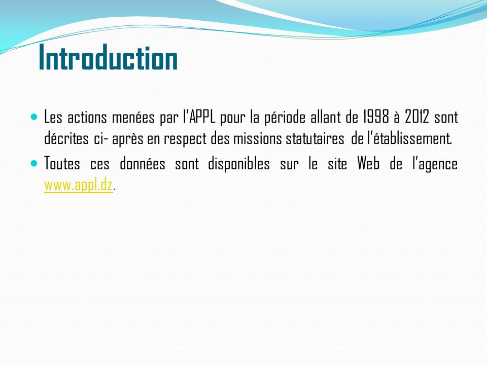 Introduction Les actions menées par l'APPL pour la période allant de 1998 à 2012 sont décrites ci- après en respect des missions statutaires de l'étab