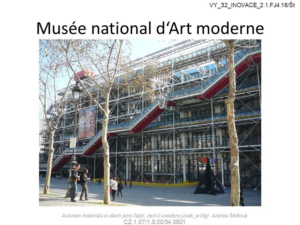 Musée national d'Art moderne Autorem materiálu a všech jeho částí, není-li uvedeno jinak, je Mgr.