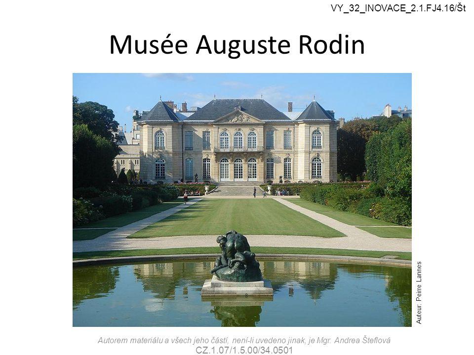 Musée Auguste Rodin Autorem materiálu a všech jeho částí, není-li uvedeno jinak, je Mgr.