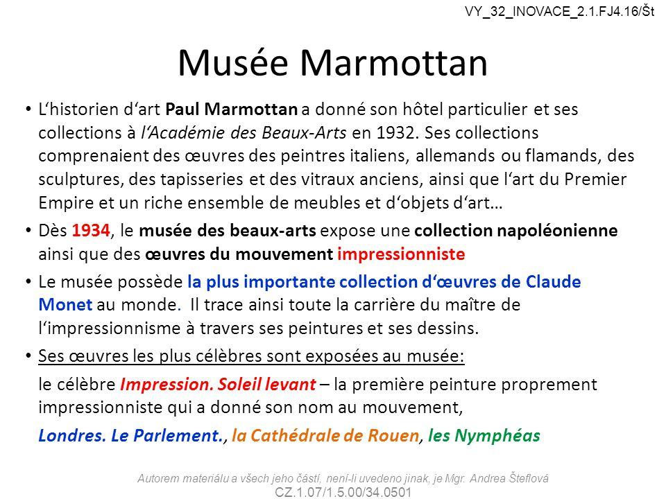 Musée Marmottan Autorem materiálu a všech jeho částí, není-li uvedeno jinak, je Mgr.