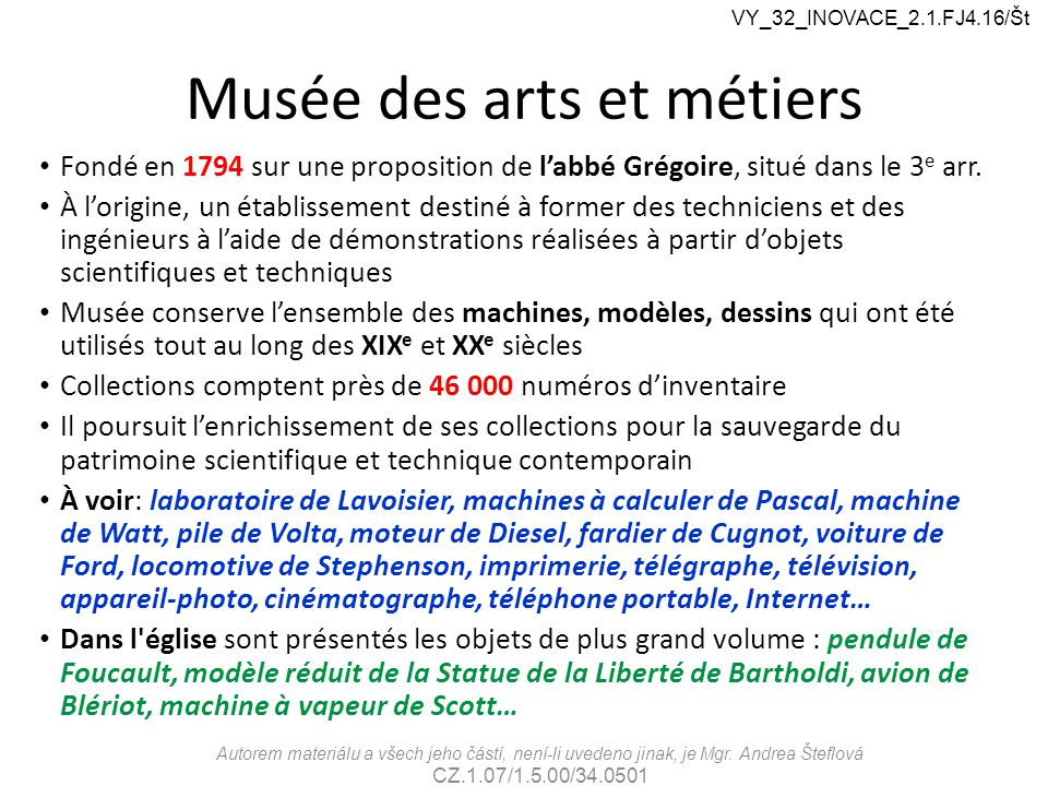 Musée des arts et métiers Fondé en 1794 sur une proposition de l'abbé Grégoire, situé dans le 3 e arr.
