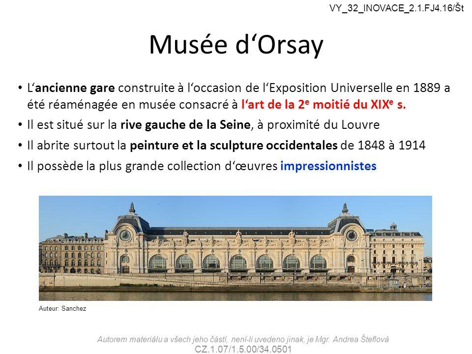 Musée d'Orsay L'ancienne gare construite à l'occasion de l'Exposition Universelle en 1889 a été réaménagée en musée consacré à l'art de la 2 e moitié du XIX e s.