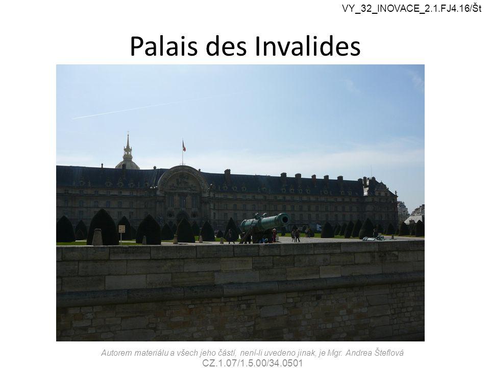 Palais des Invalides Autorem materiálu a všech jeho částí, není-li uvedeno jinak, je Mgr.