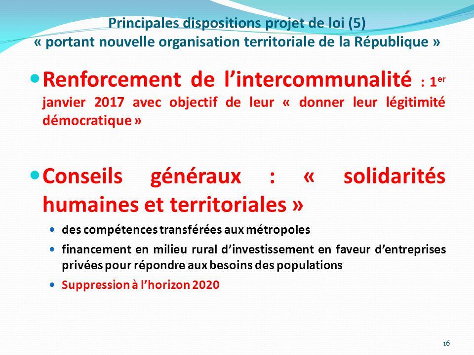 Principales dispositions projet de loi (5) « portant nouvelle organisation territoriale de la République » Renforcement de l'intercommunalité : 1 er j