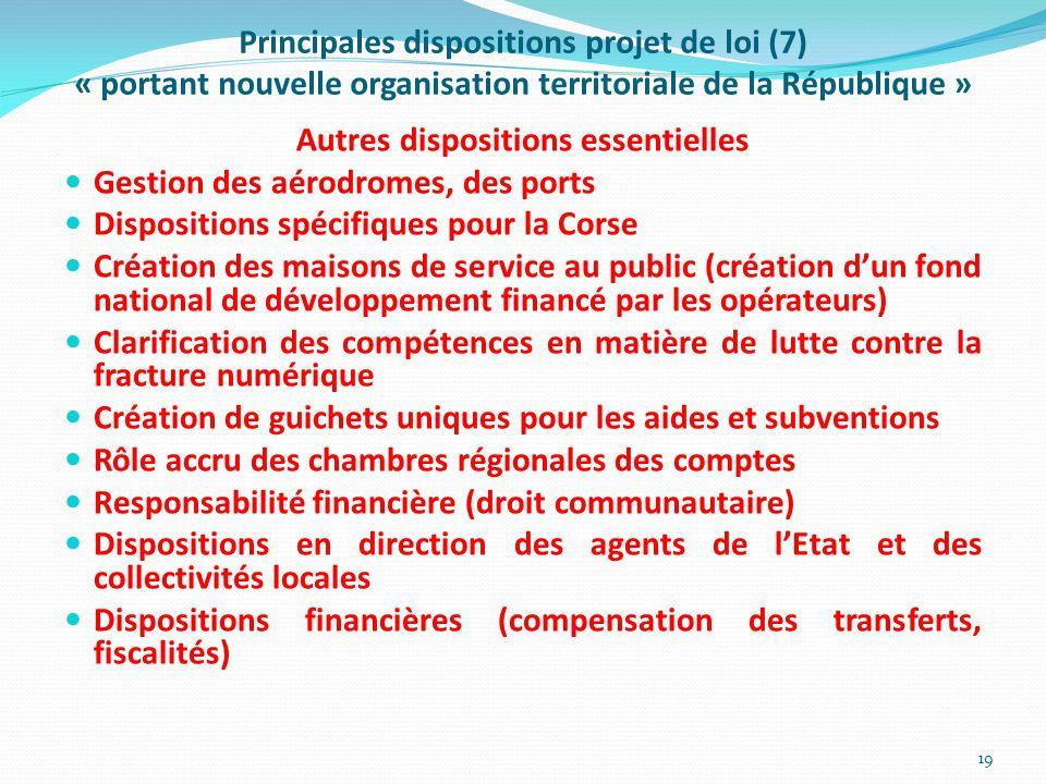 Principales dispositions projet de loi (7) « portant nouvelle organisation territoriale de la République » Autres dispositions essentielles Gestion de