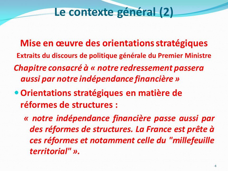 Le contexte général (2) Mise en œuvre des orientations stratégiques Extraits du discours de politique générale du Premier Ministre Chapitre consacré à