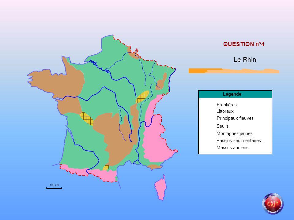 Principaux fleuves Littoraux Frontières Légende Seuils Montagnes jeunes Bassins sédimentaires... Massifs anciens QUESTION n°3 La Loire 100 km
