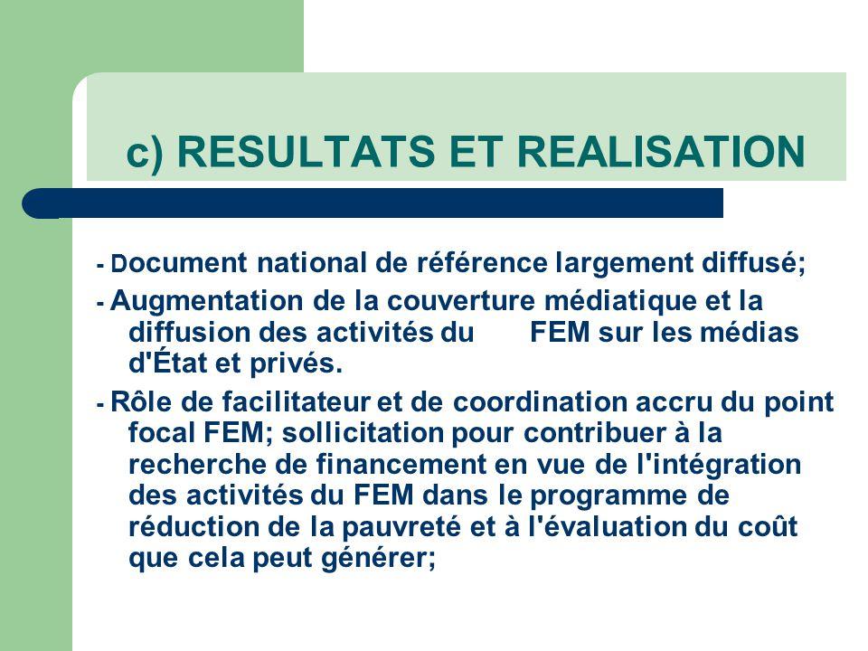 - D ocument national de référence largement diffusé; - Augmentation de la couverture médiatique et la diffusion des activités duFEM sur les médias d État et privés.