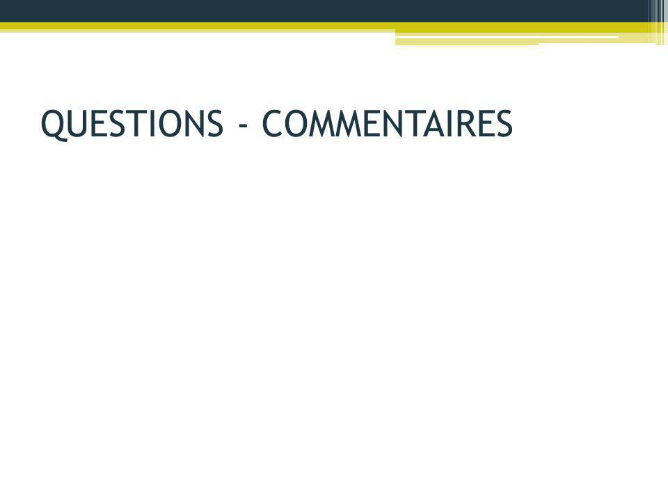 QUESTIONS - COMMENTAIRES