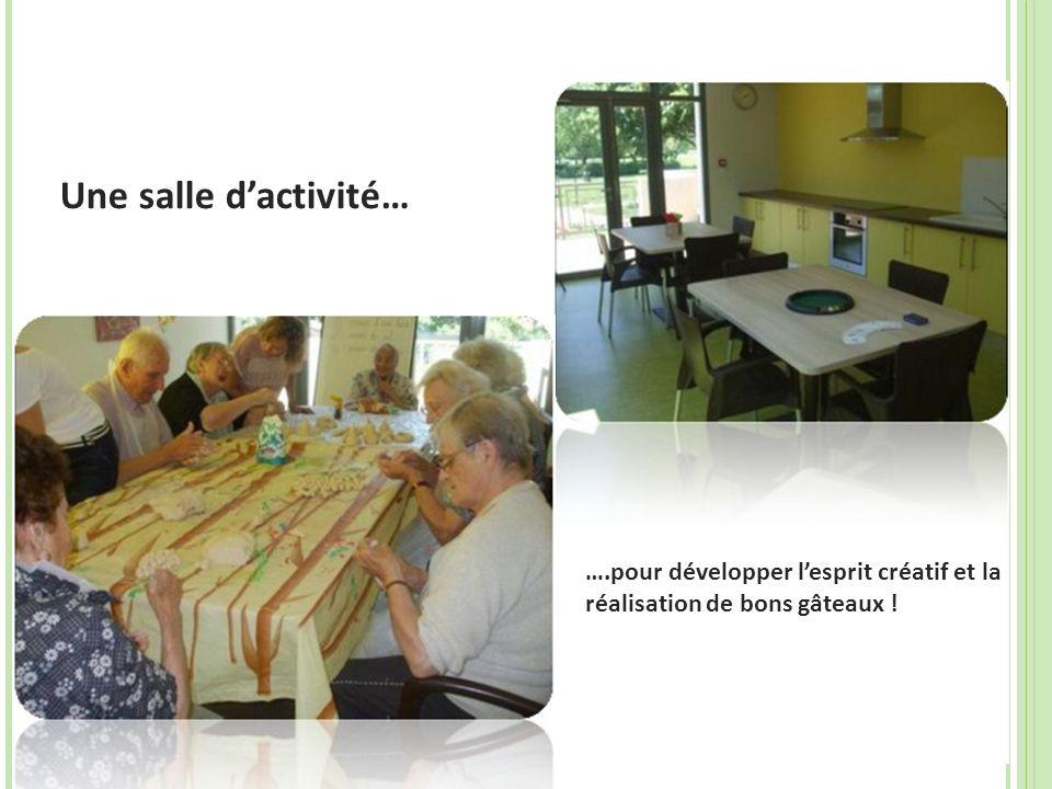 Une salle d'activité… ….pour développer l'esprit créatif et la réalisation de bons gâteaux !
