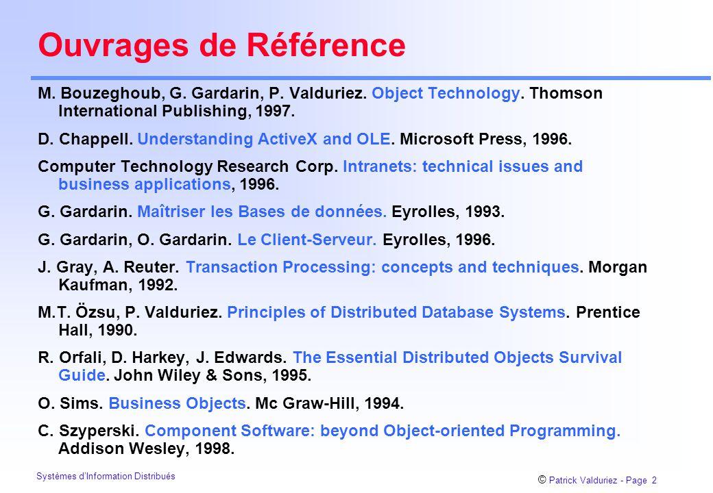 © Patrick Valduriez - Page 2 Systèmes d'Information Distribués Ouvrages de Référence M.