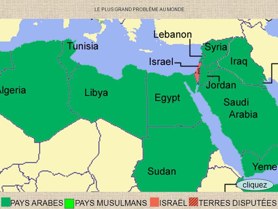 cliquez ISRAËLTERRES DISPUTÉES PAYS ARABES PAYS MUSULMANS LE PLUS GRAND PROBLÈME AU MONDE