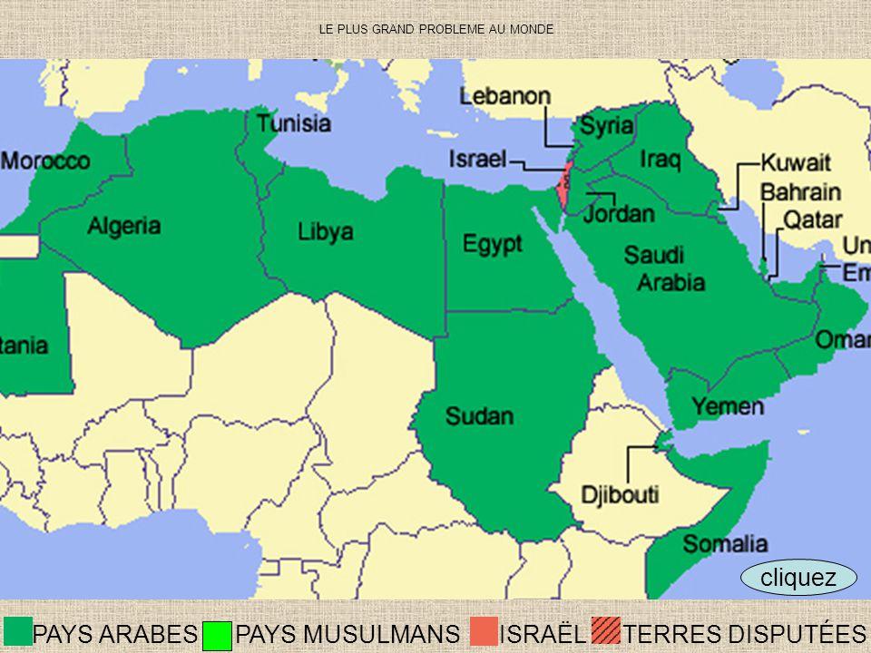 cliquez ISRAËLTERRES DISPUTÉES PAYS ARABES PAYS MUSULMANS LE PLUS GRAND PROBLEME AU MONDE
