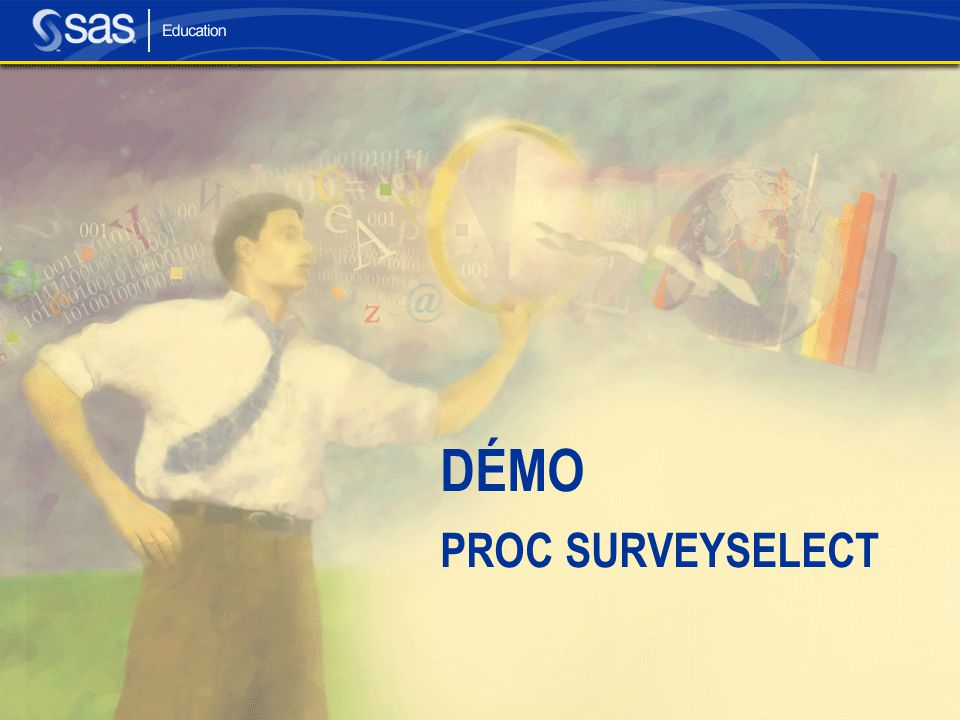 DÉMO PROC SURVEYSELECT