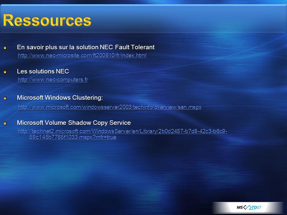 En savoir plus sur la solution NEC Fault Tolerant http://www.nec-microsite.com/ft200610/fr/index.html Les solutions NEC http://www.nec-computers.fr Mi