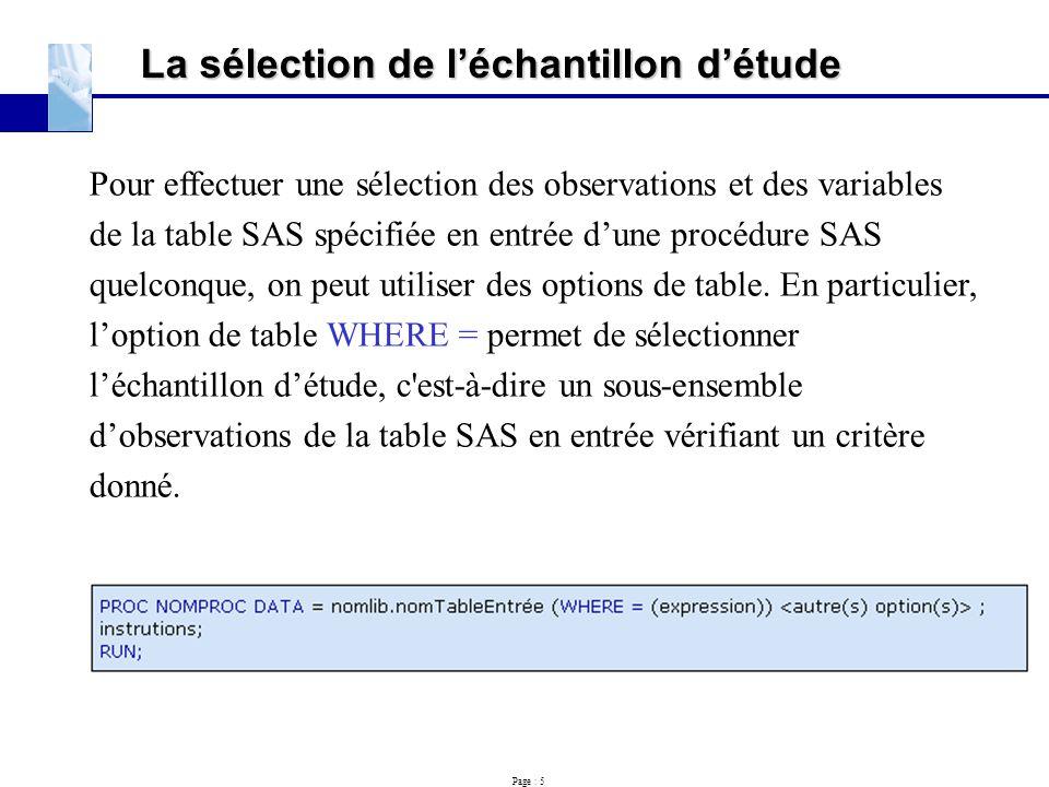 Page : 5 La sélection de l'échantillon d'étude Pour effectuer une sélection des observations et des variables de la table SAS spécifiée en entrée d'un