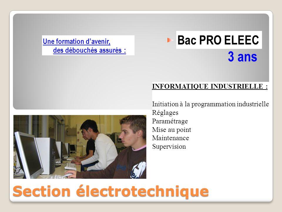 Bac PRO ELEEC 3 ans Section électrotechnique Une formation d'avenir, des débouchés assurés : Initiation à la programmation industrielle Réglages Param