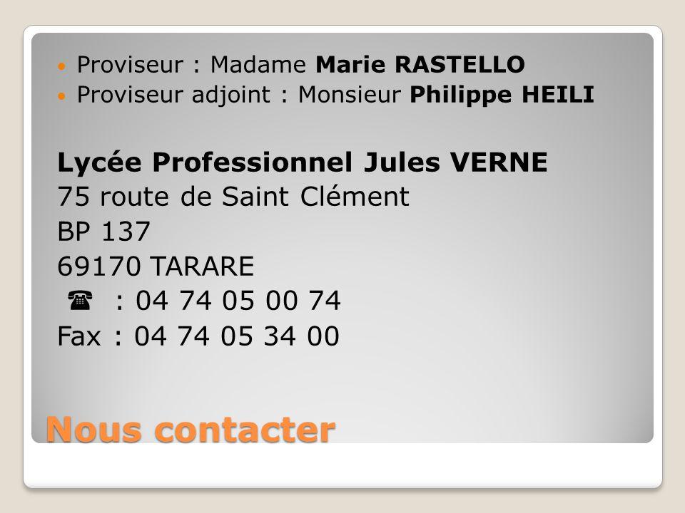 Nous contacter Proviseur : Madame Marie RASTELLO Proviseur adjoint : Monsieur Philippe HEILI Lycée Professionnel Jules VERNE 75 route de Saint Clément