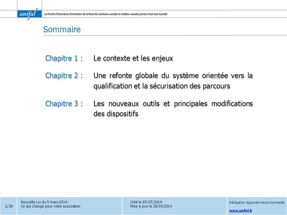 www.unifaf.fr Créé le 05/05/2014 Mise à jour le 28/05/2014 Sommaire Chapitre 1 :Le contexte et les enjeux Chapitre 2 :Une refonte globale du système o
