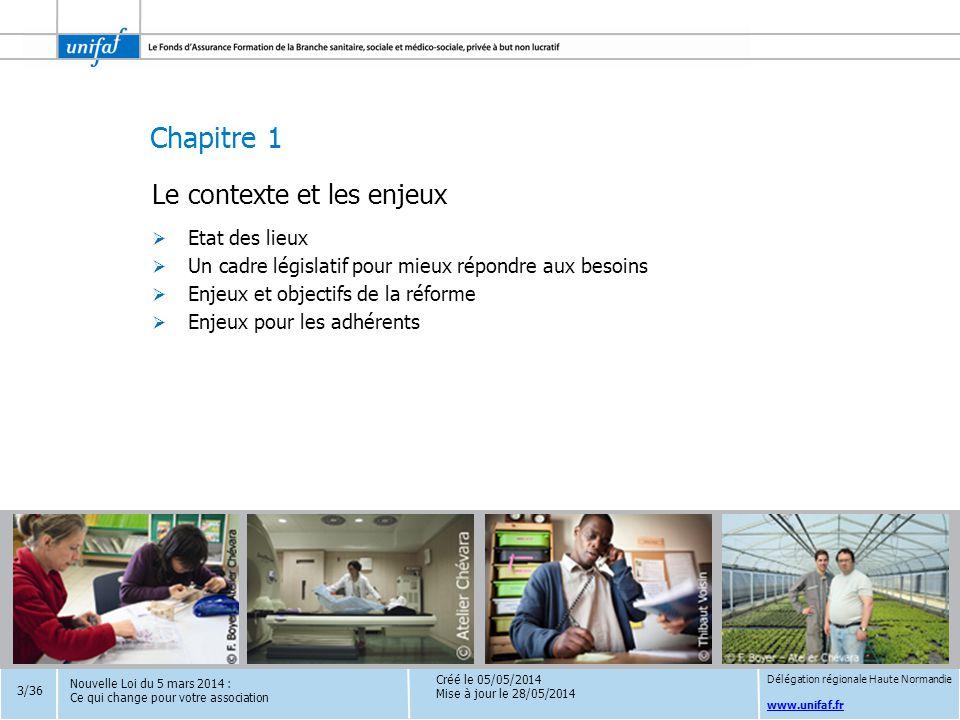 Chapitre 1 www.unifaf.fr Le contexte et les enjeux  Etat des lieux  Un cadre législatif pour mieux répondre aux besoins  Enjeux et objectifs de la