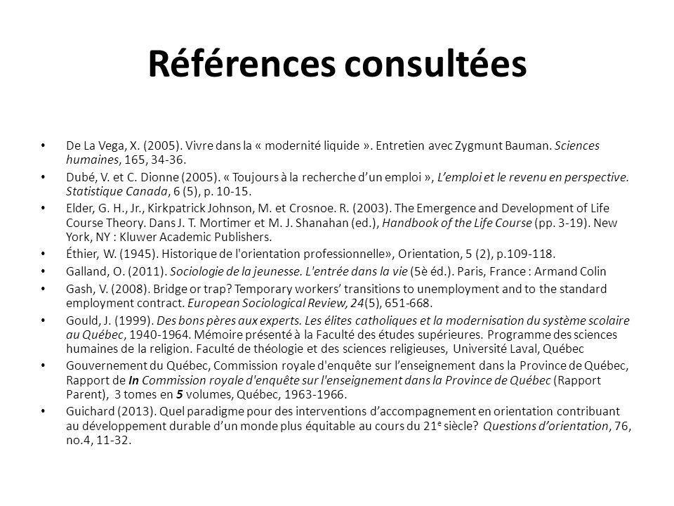 Références consultées De La Vega, X. (2005). Vivre dans la « modernité liquide ». Entretien avec Zygmunt Bauman. Sciences humaines, 165, 34-36. Dubé,