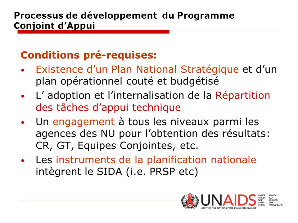 Processus de développement du Programme Conjoint d'Appui Conditions pré-requises: Existence d'un Plan National Stratégique et d'un plan opérationnel c