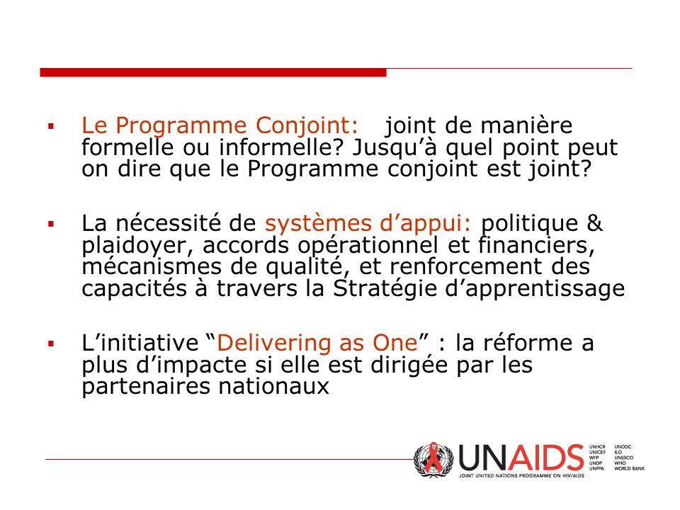  Le Programme Conjoint: joint de manière formelle ou informelle? Jusqu'à quel point peut on dire que le Programme conjoint est joint?  La nécessité