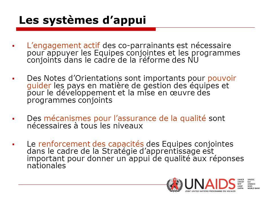 Les systèmes d'appui  L'engagement actif des co-parrainants est nécessaire pour appuyer les Equipes conjointes et les programmes conjoints dans le ca
