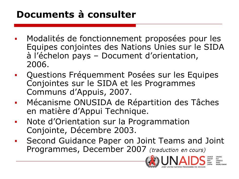 Documents à consulter  Modalités de fonctionnement proposées pour les Equipes conjointes des Nations Unies sur le SIDA à l'échelon pays – Document d'