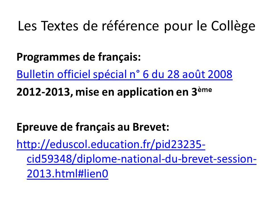 Les Textes de référence pour le Collège Programmes de français: Bulletin officiel spécial n° 6 du 28 août 2008 2012-2013, mise en application en 3 ème