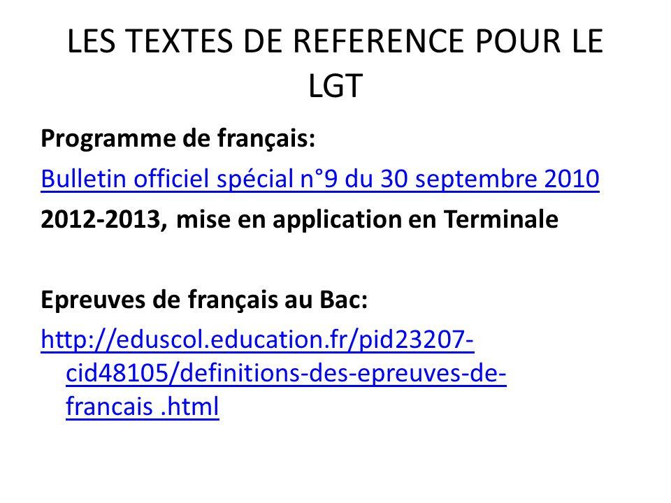LES TEXTES DE REFERENCE POUR LE LGT Programme de français: Bulletin officiel spécial n°9 du 30 septembre 2010 2012-2013, mise en application en Termin