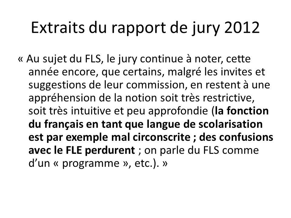 Extraits du rapport de jury 2012 « Au sujet du FLS, le jury continue à noter, cette année encore, que certains, malgré les invites et suggestions de l